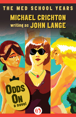 Odds On by John Lange, Michael Crichton
